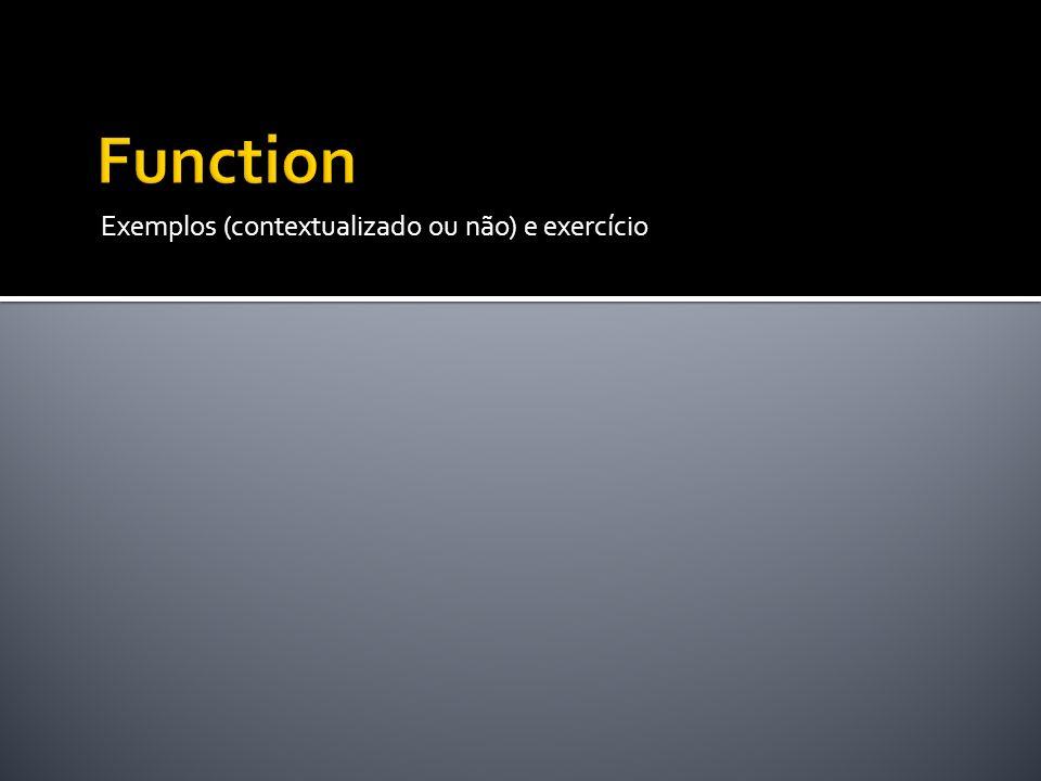 Function Exemplos (contextualizado ou não) e exercício