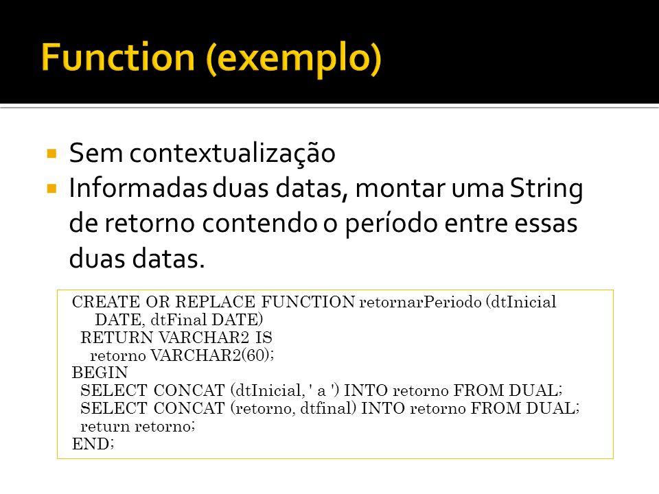 Function (exemplo) Sem contextualização