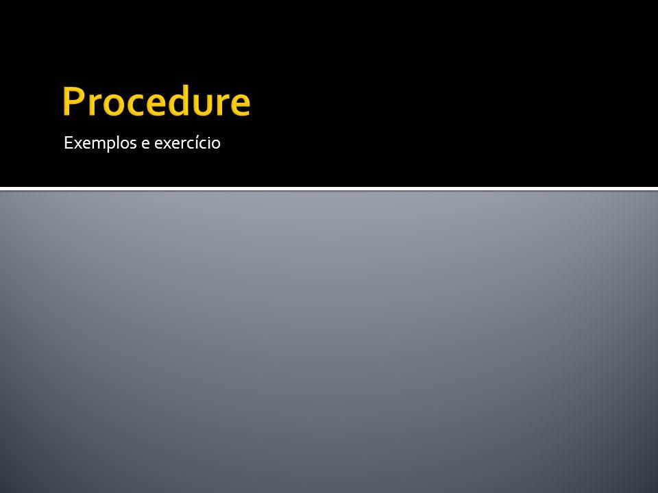 Procedure Exemplos e exercício