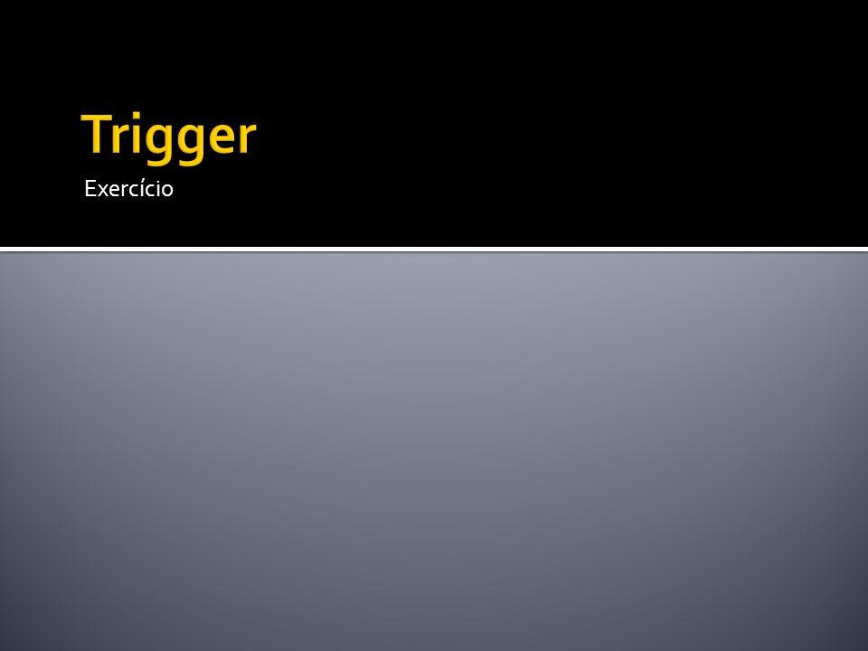 Trigger Exercício