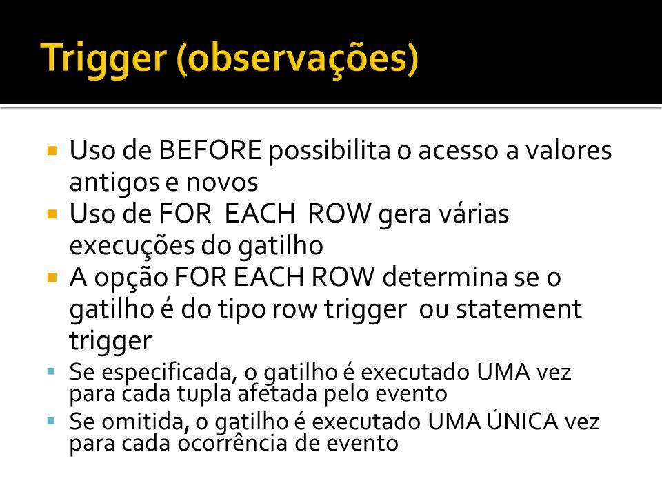 Trigger (observações)