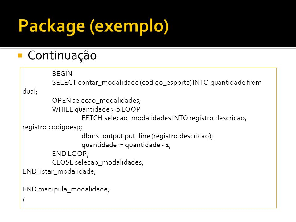 Package (exemplo) Continuação BEGIN