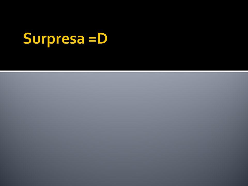 Surpresa =D
