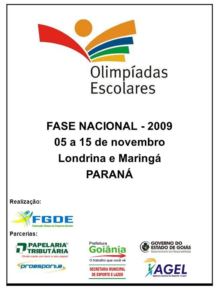 FASE NACIONAL - 2009 05 a 15 de novembro Londrina e Maringá PARANÁ