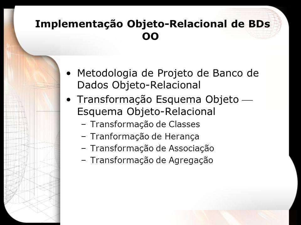 Implementação Objeto-Relacional de BDs OO