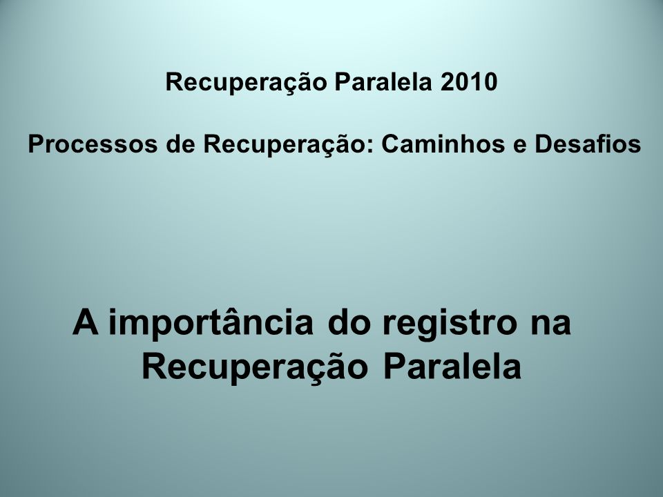 A importância do registro na Recuperação Paralela
