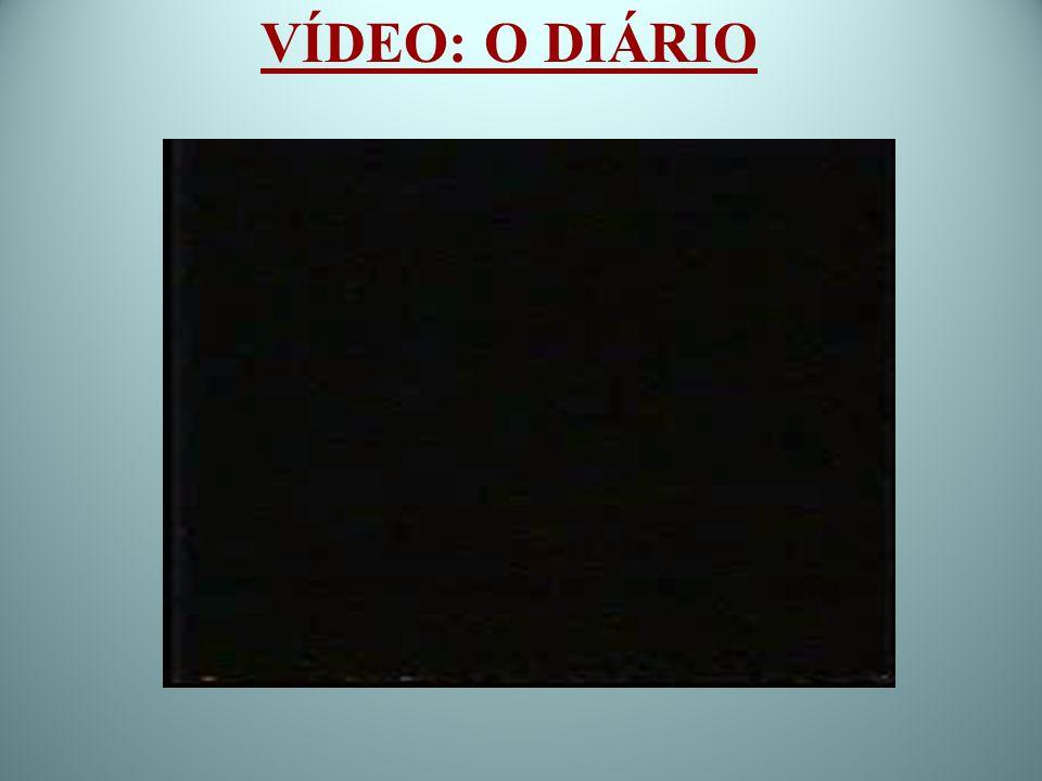 VÍDEO: O DIÁRIO