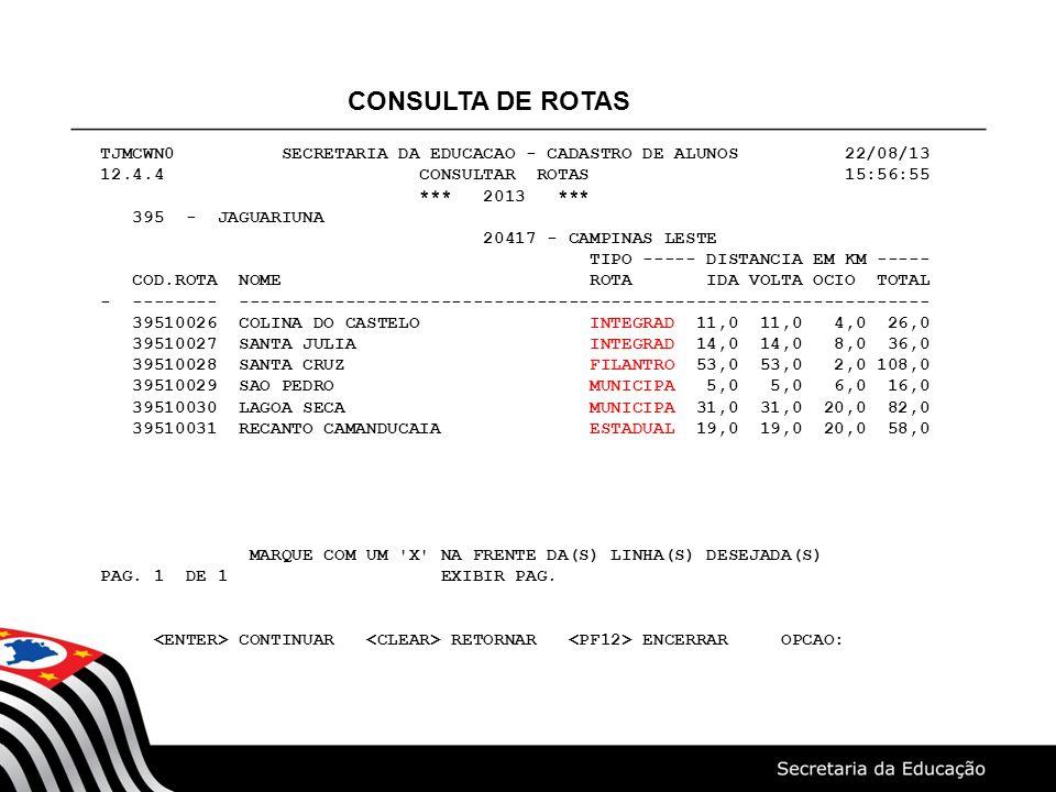 CONSULTA DE ROTAS TJMCWN0 SECRETARIA DA EDUCACAO - CADASTRO DE ALUNOS 22/08/13.