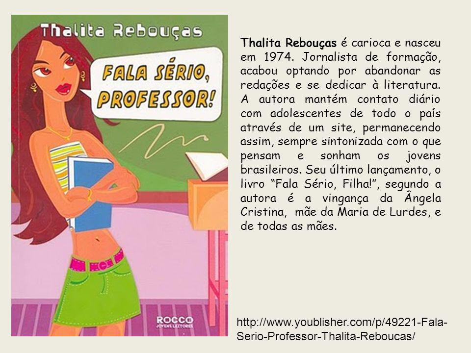 Thalita Rebouças é carioca e nasceu em 1974