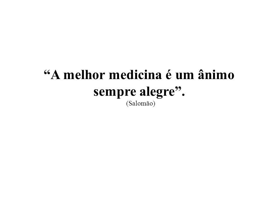 A melhor medicina é um ânimo