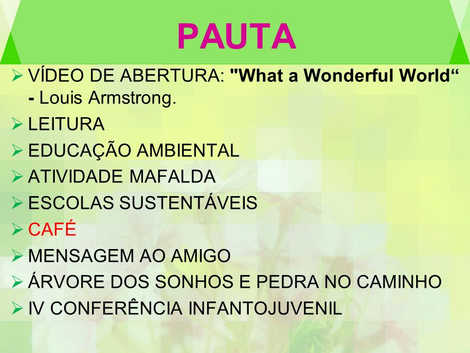 PAUTA VÍDEO DE ABERTURA: What a Wonderful World - Louis Armstrong.