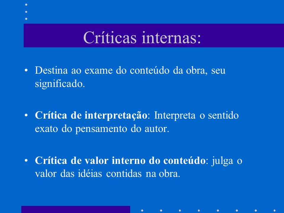 Críticas internas: Destina ao exame do conteúdo da obra, seu significado.