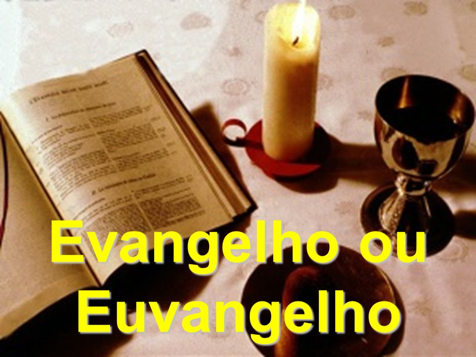 Evangelho ou Euvangelho