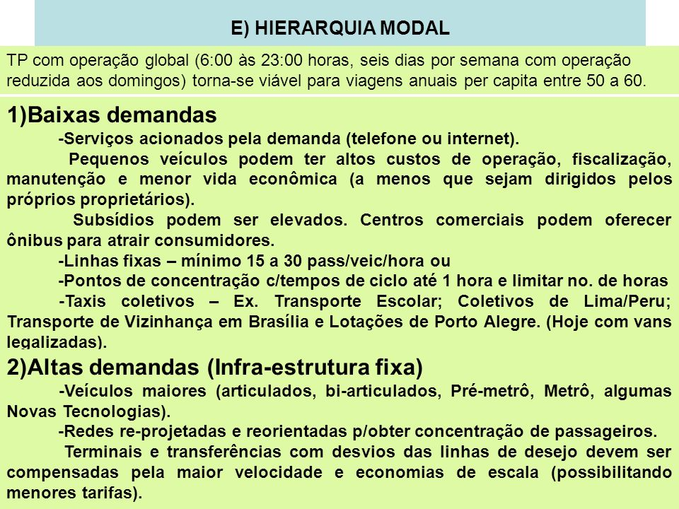 2)Altas demandas (Infra-estrutura fixa)