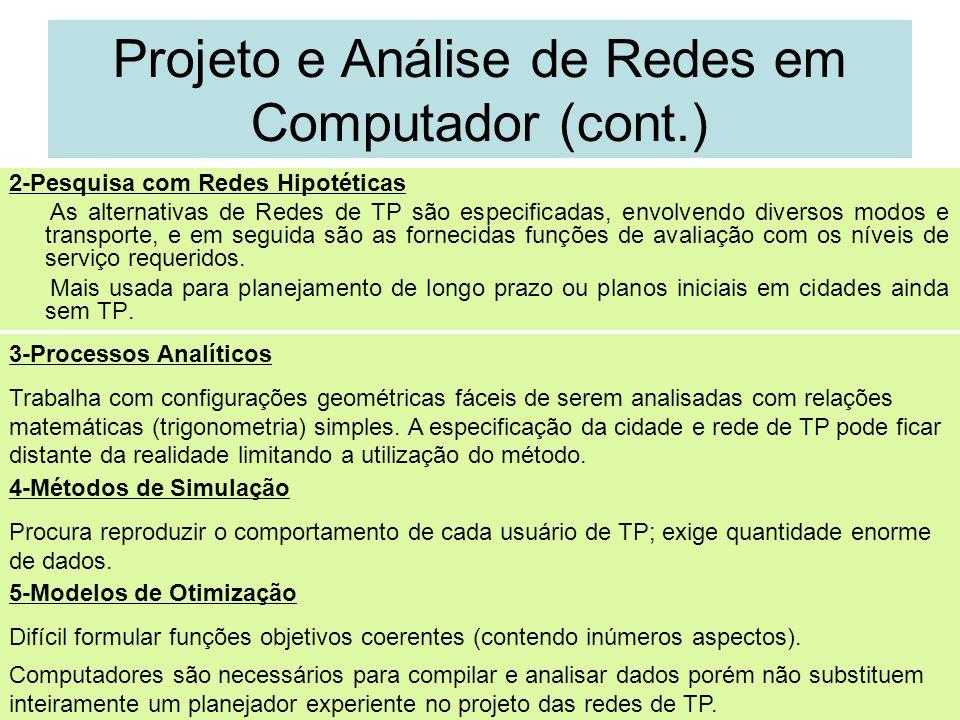 Projeto e Análise de Redes em Computador (cont.)