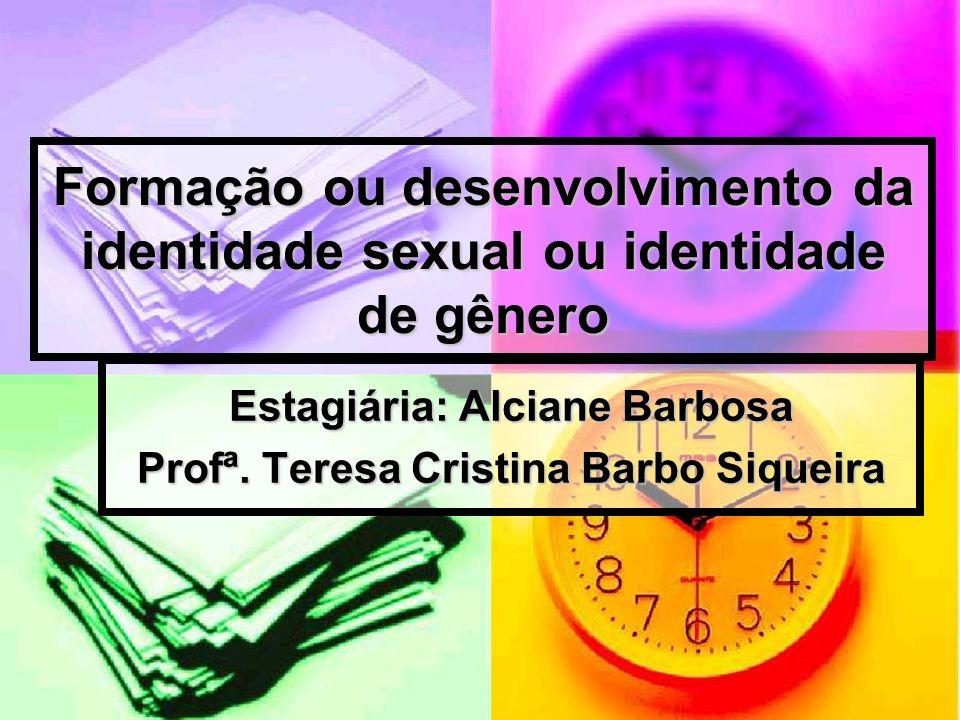 Estagiária: Alciane Barbosa Profª. Teresa Cristina Barbo Siqueira