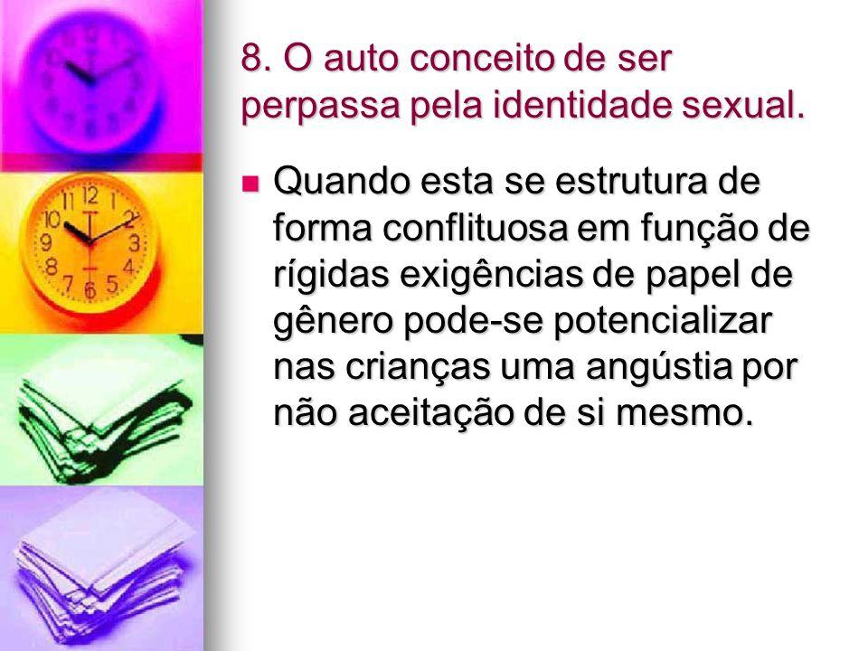 8. O auto conceito de ser perpassa pela identidade sexual.