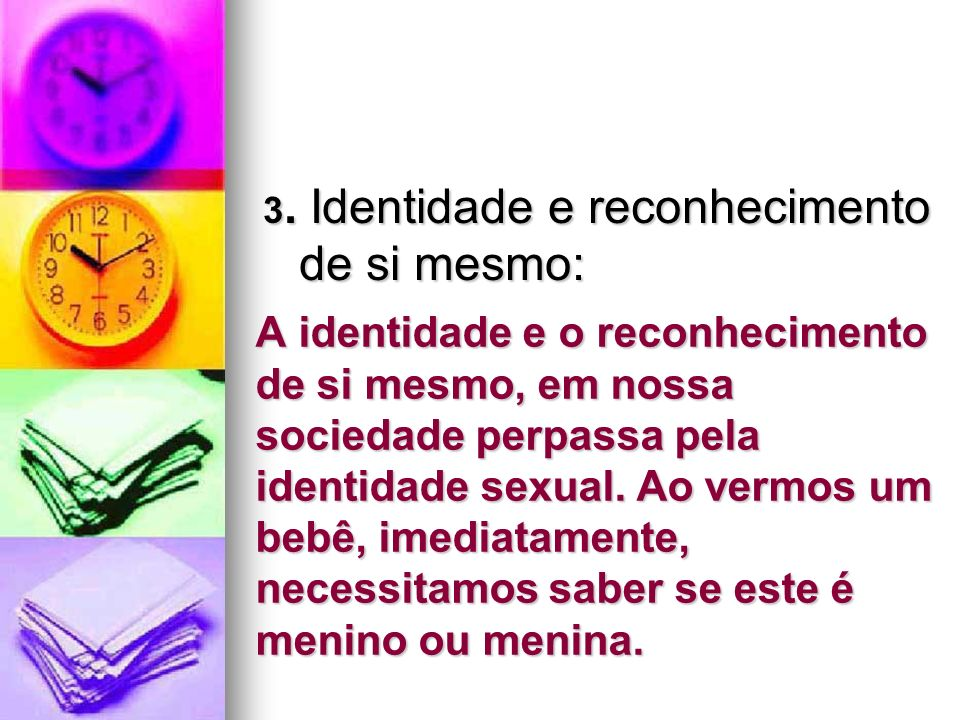 3. Identidade e reconhecimento de si mesmo: