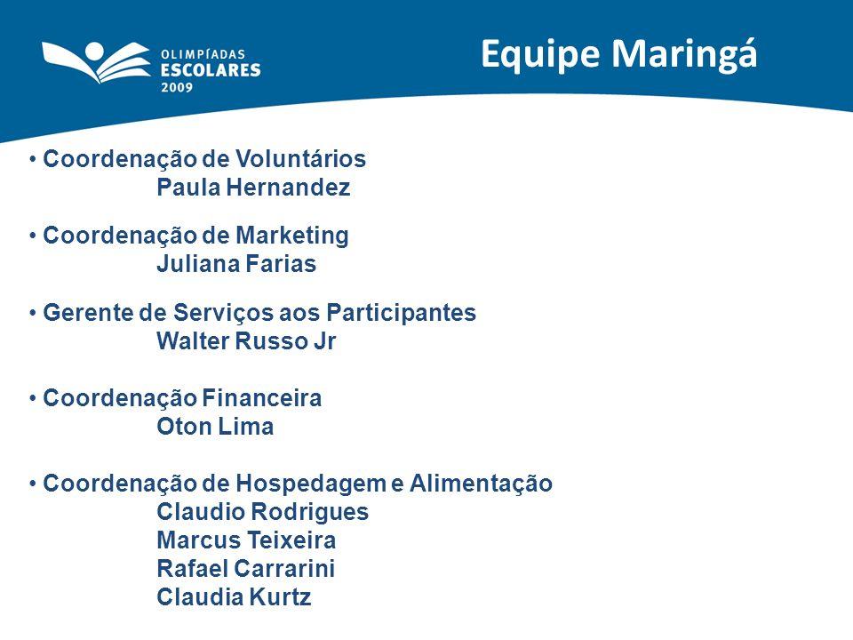 Equipe Maringá Coordenação de Voluntários Paula Hernandez