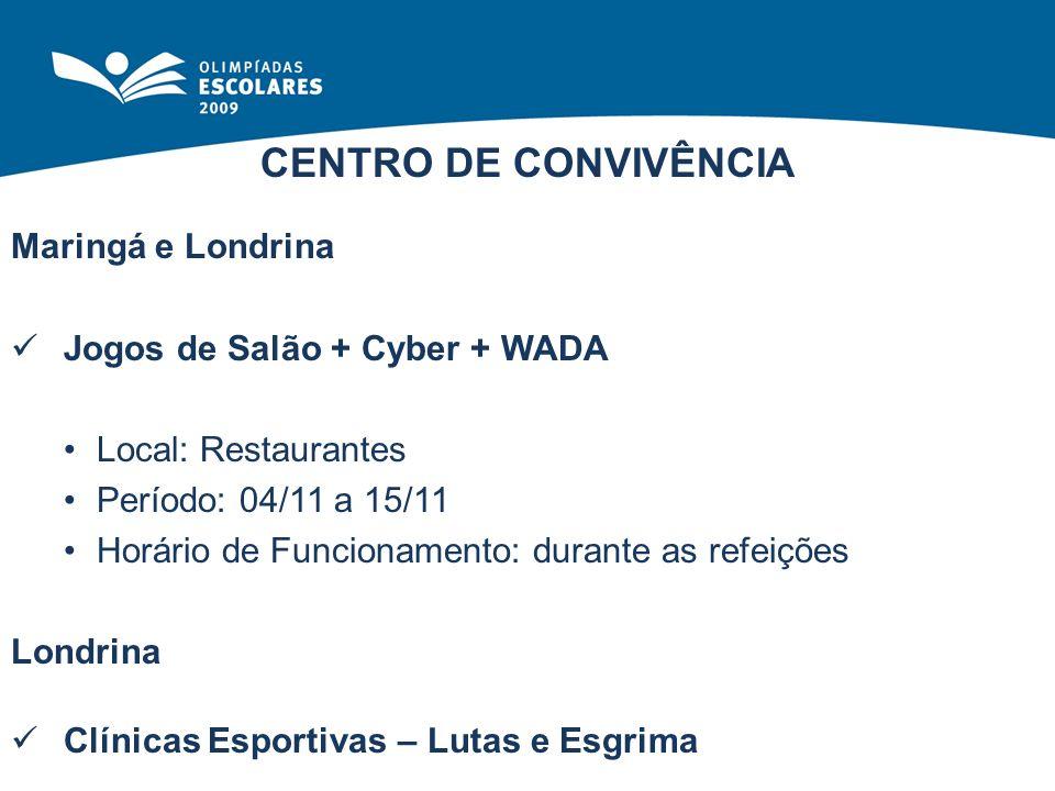 CENTRO DE CONVIVÊNCIA Maringá e Londrina Jogos de Salão + Cyber + WADA