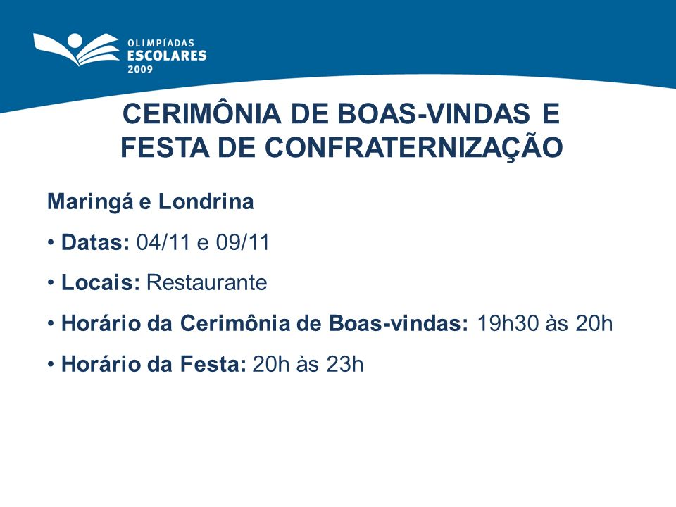 CERIMÔNIA DE BOAS-VINDAS E FESTA DE CONFRATERNIZAÇÃO
