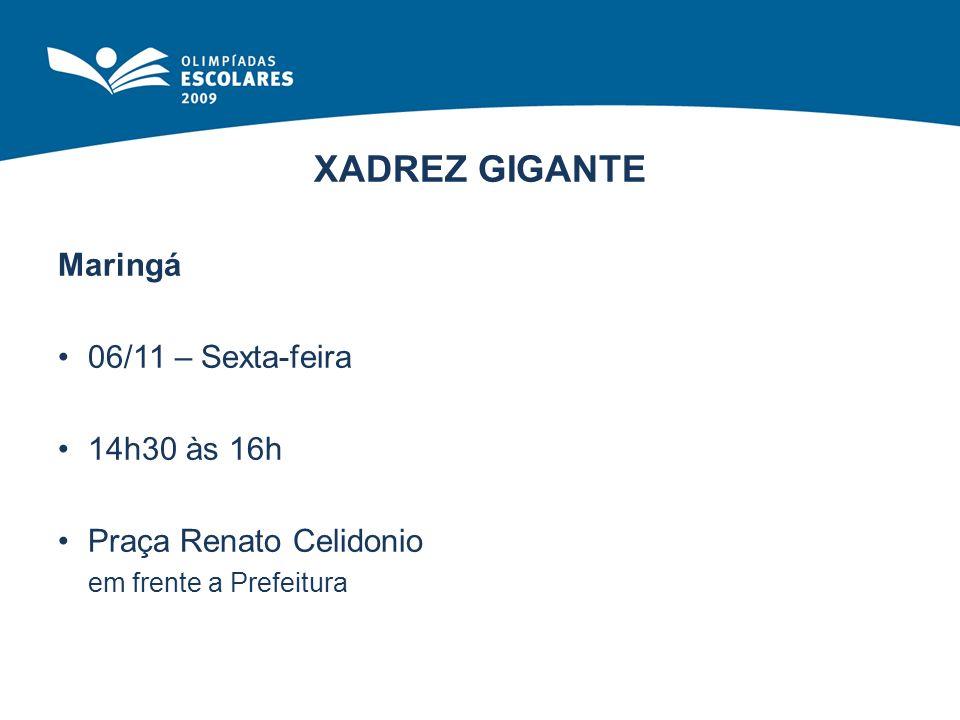 XADREZ GIGANTE Maringá 06/11 – Sexta-feira 14h30 às 16h