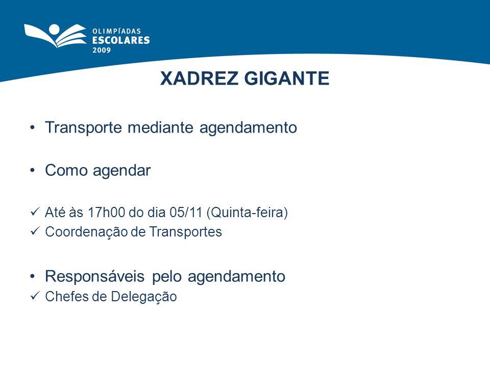 XADREZ GIGANTE Transporte mediante agendamento Como agendar