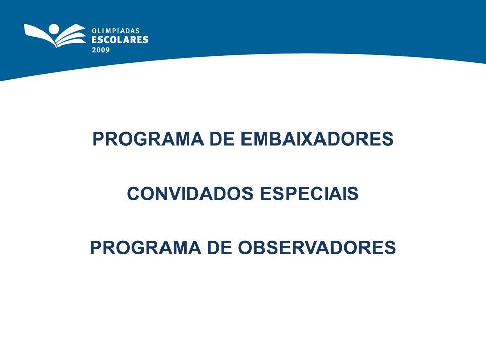 PROGRAMA DE EMBAIXADORES PROGRAMA DE OBSERVADORES