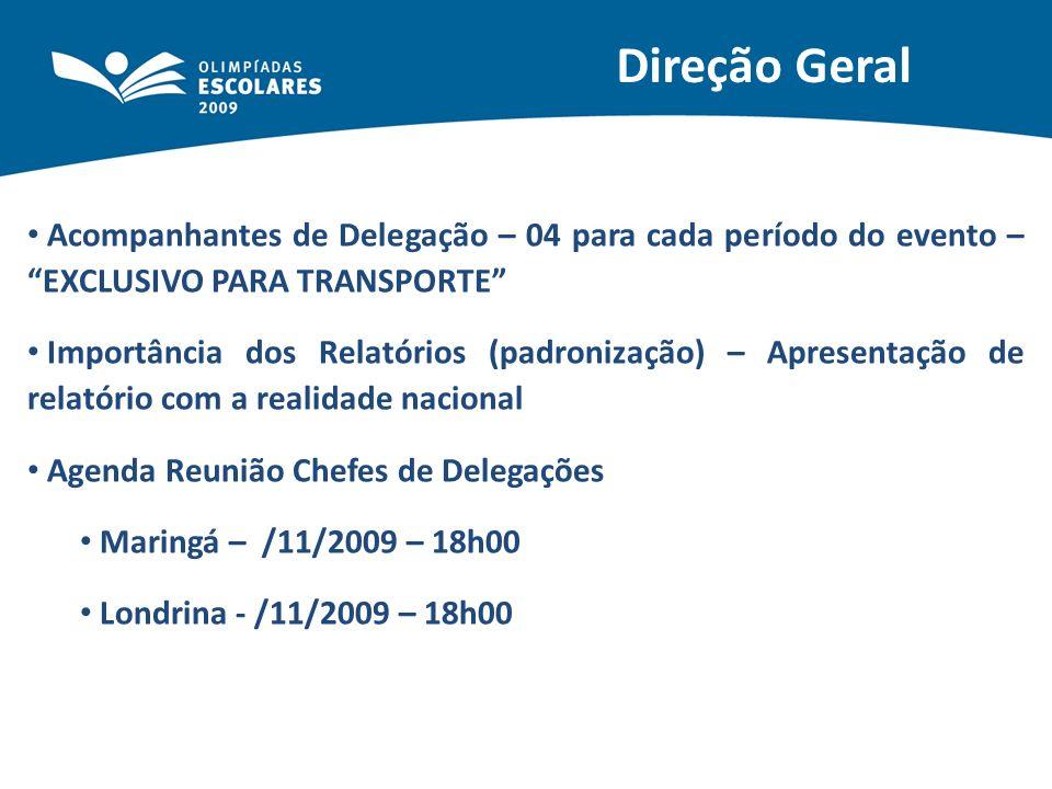 Direção GeralAcompanhantes de Delegação – 04 para cada período do evento – EXCLUSIVO PARA TRANSPORTE