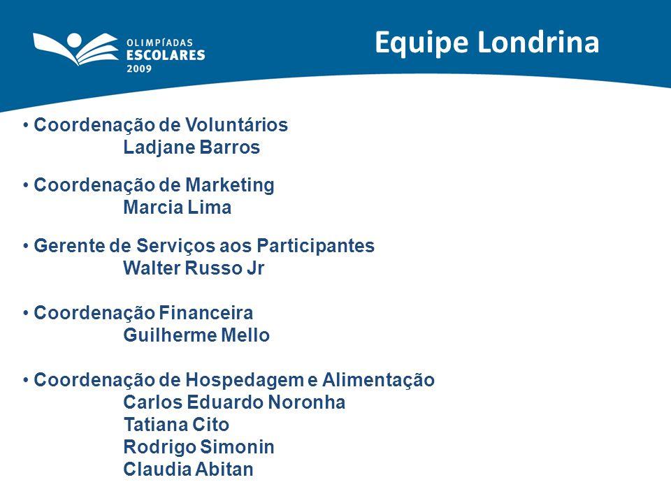Equipe Londrina Coordenação de Voluntários Ladjane Barros