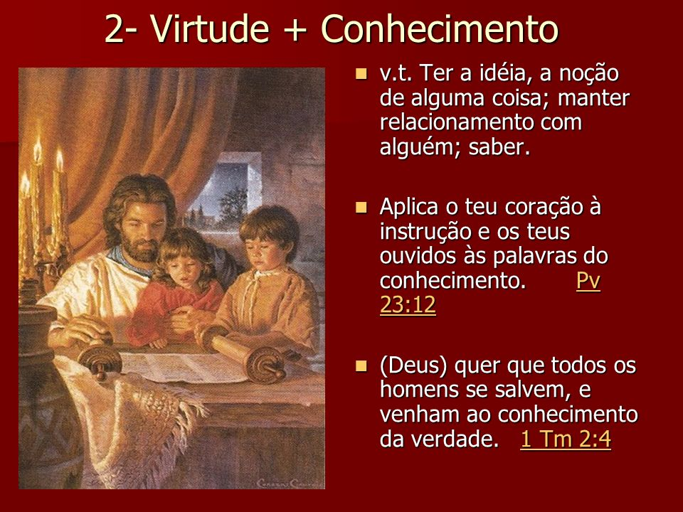 2- Virtude + Conhecimento
