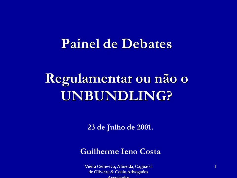 Painel de Debates Regulamentar ou não o UNBUNDLING