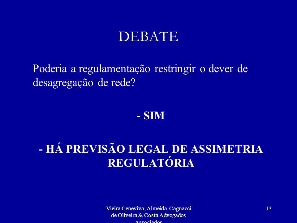 - HÁ PREVISÃO LEGAL DE ASSIMETRIA REGULATÓRIA
