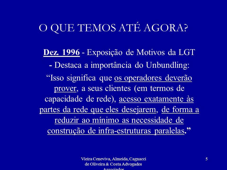 O QUE TEMOS ATÉ AGORA Dez. 1996 - Exposição de Motivos da LGT