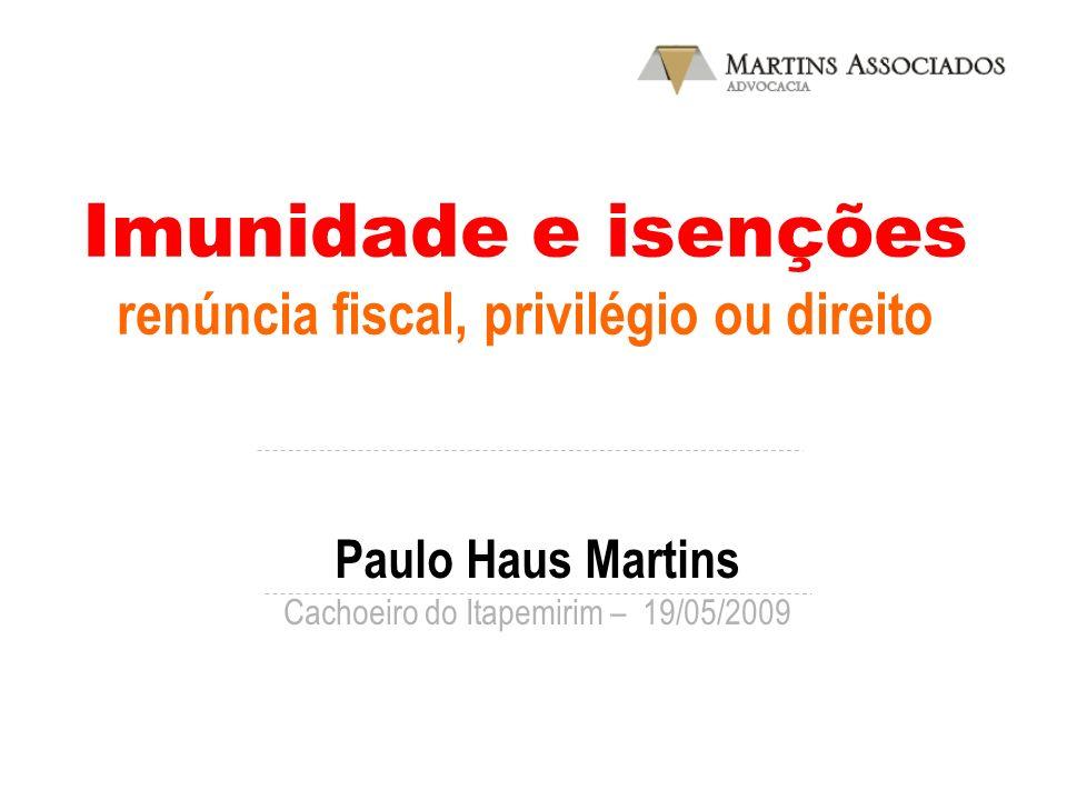 Imunidade e isenções renúncia fiscal, privilégio ou direito