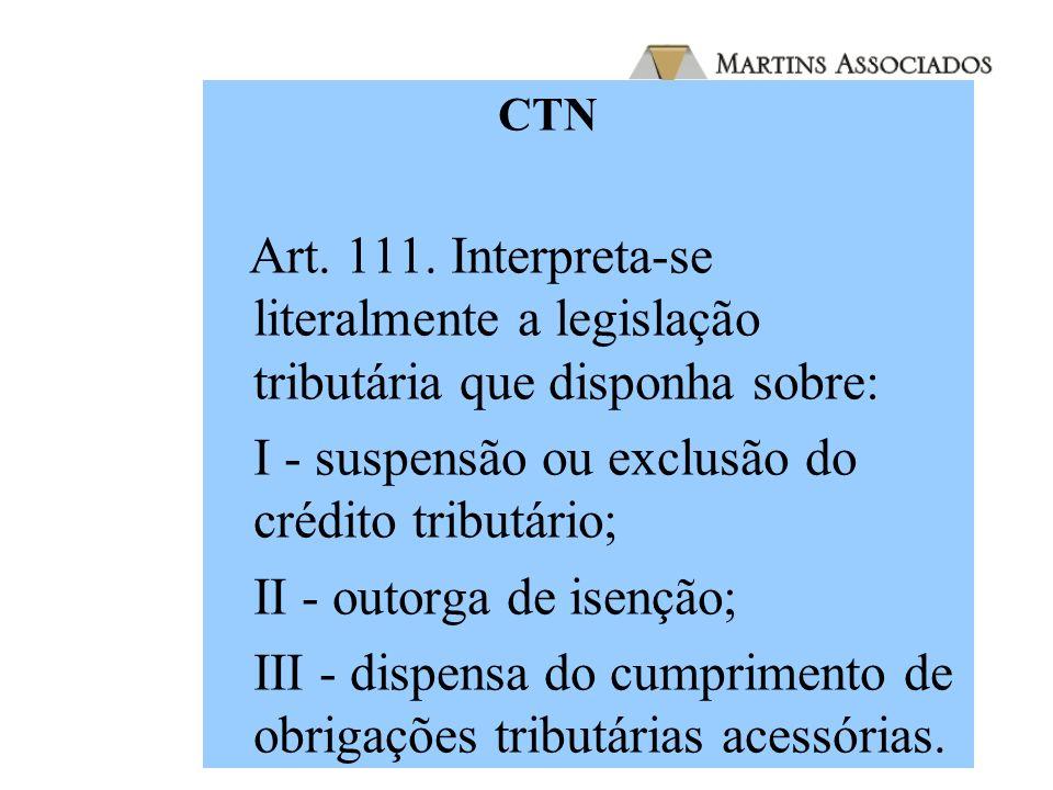 I - suspensão ou exclusão do crédito tributário;