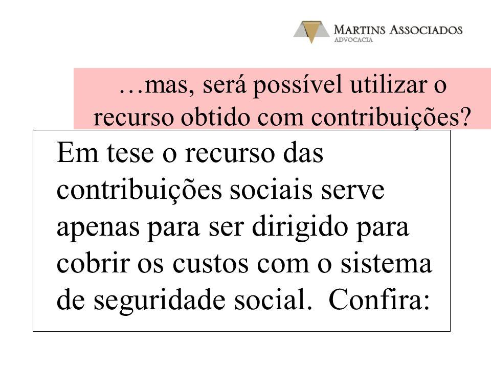 …mas, será possível utilizar o recurso obtido com contribuições
