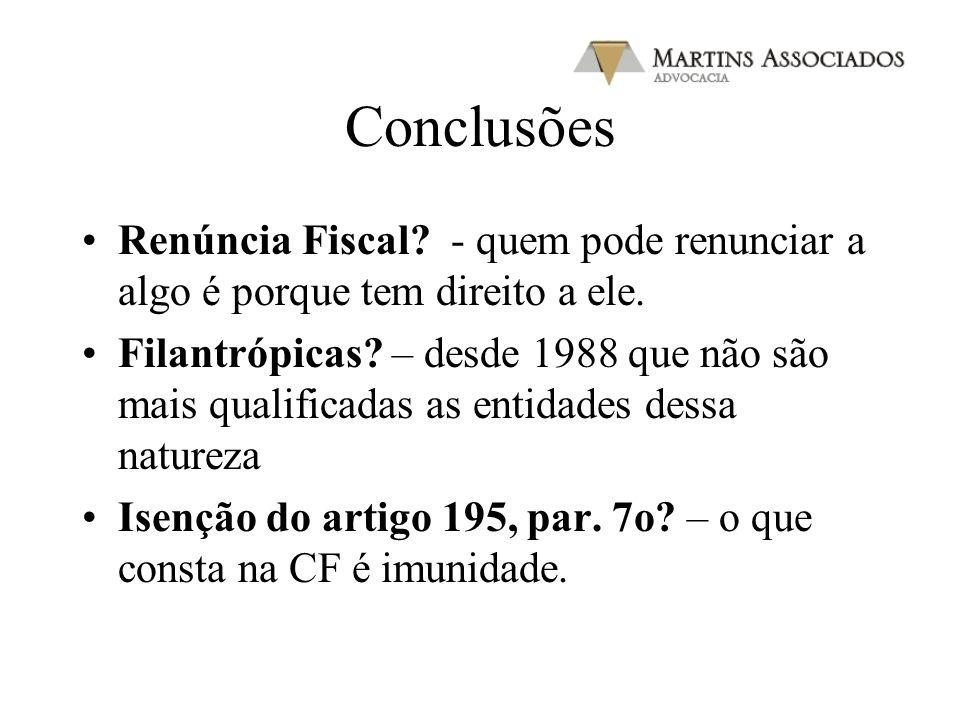 Conclusões Renúncia Fiscal - quem pode renunciar a algo é porque tem direito a ele.