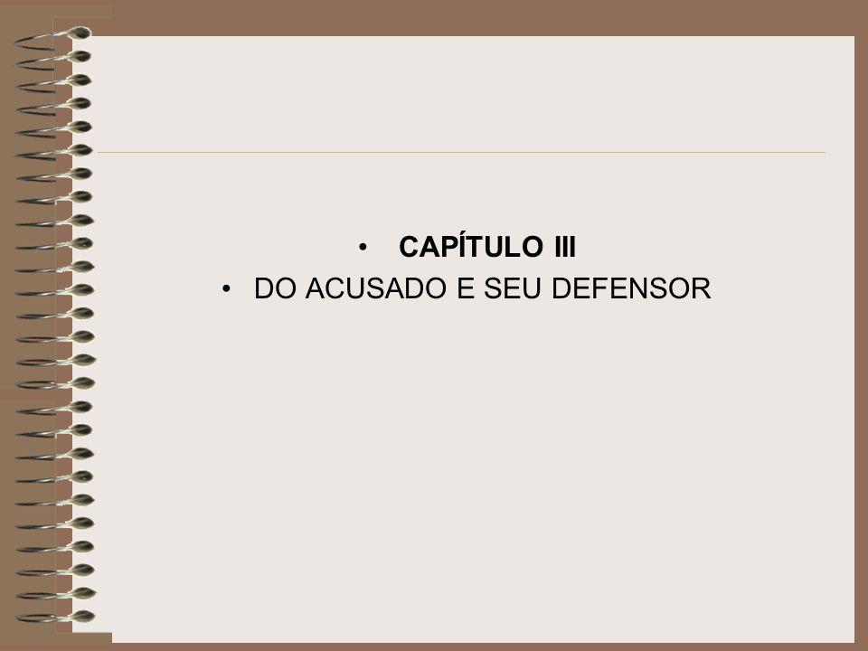 DO ACUSADO E SEU DEFENSOR