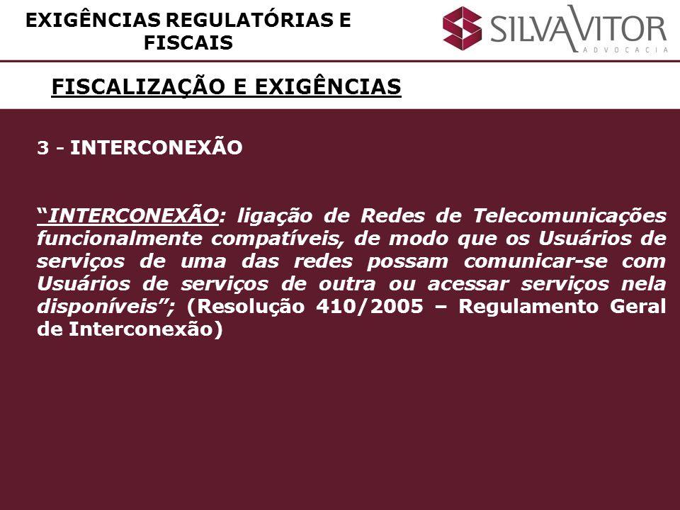 EXIGÊNCIAS REGULATÓRIAS E FISCAIS