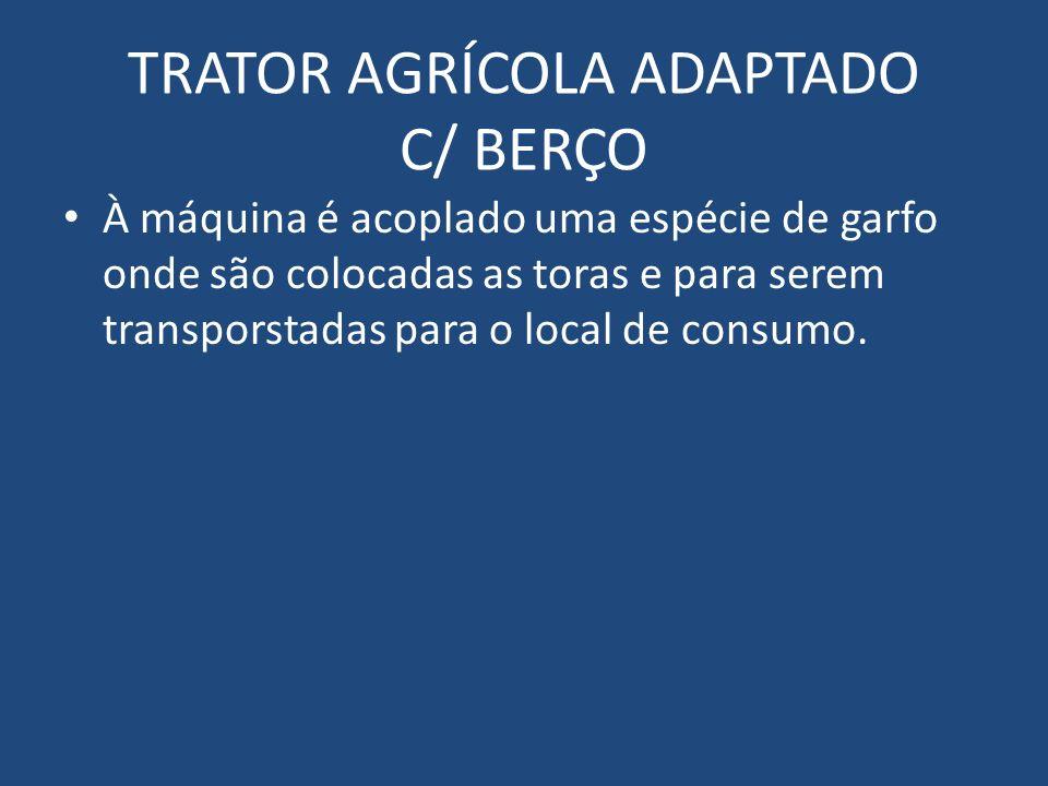 TRATOR AGRÍCOLA ADAPTADO C/ BERÇO