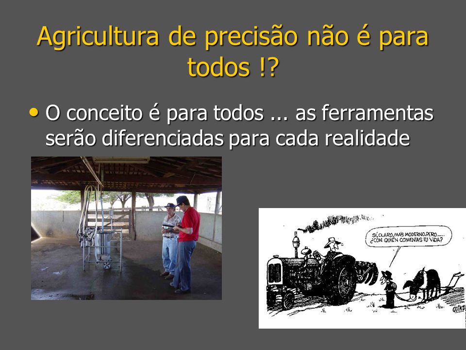 Agricultura de precisão não é para todos !