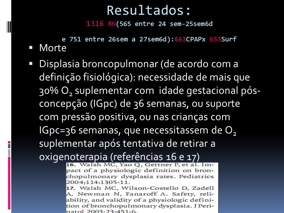 Resultados: 1316 RN(565 entre 24 sem-25sem6d e 751 entre 26sem a 27sem6d):663CPAPx 653Surf