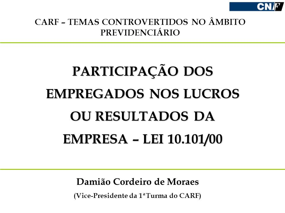CARF – TEMAS CONTROVERTIDOS NO ÂMBITO PREVIDENCIÁRIO