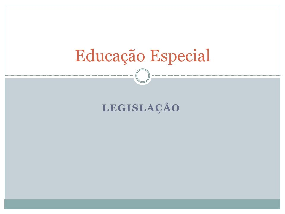 Educação Especial LEGISLAÇÃO