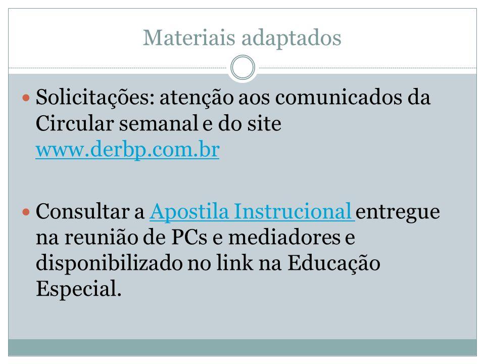 Materiais adaptadosSolicitações: atenção aos comunicados da Circular semanal e do site www.derbp.com.br.