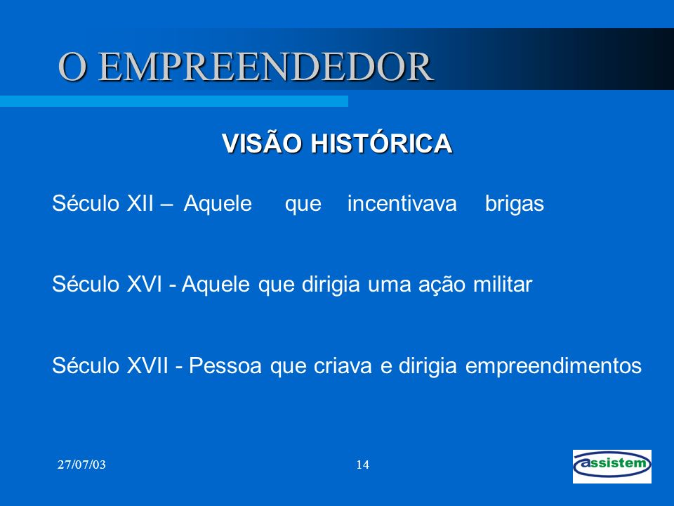 O EMPREENDEDOR VISÃO HISTÓRICA