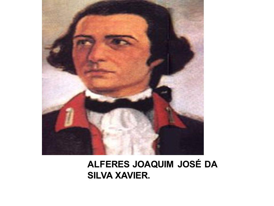 ALFERES JOAQUIM JOSÉ DA SILVA XAVIER.
