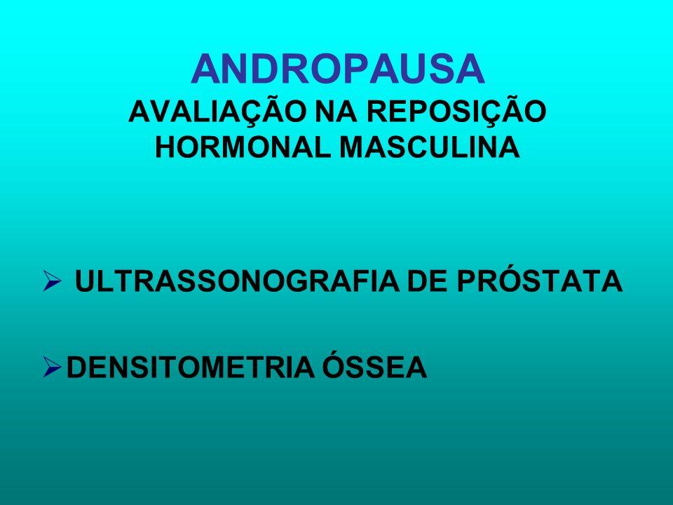 ANDROPAUSA AVALIAÇÃO NA REPOSIÇÃO HORMONAL MASCULINA