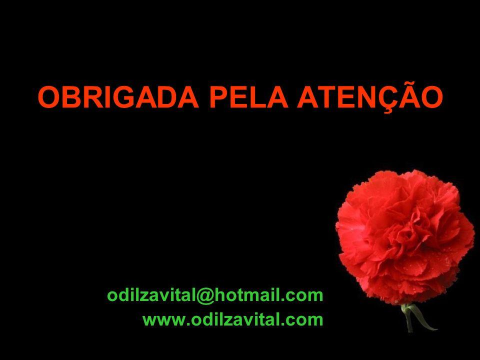 OBRIGADA PELA ATENÇÃO odilzavital@hotmail.com www.odilzavital.com
